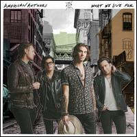 What We Live For [LP] - American Authors