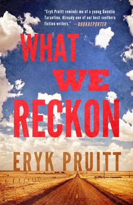 What We Reckon - Pruitt, Eryk