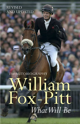 What Will Be: The Autobiography - Fox-Pitt, William