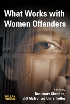 What Works with Women Offenders - Sheehan, Rosemary (Editor)