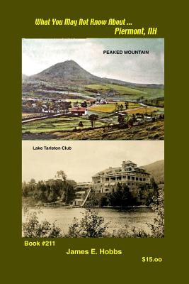 What You May Not Know about Piermont, N H - Hobbs, James E