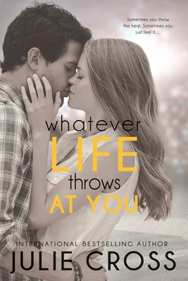 Whatever Life Throws at You - Cross, Julie