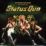 Whatever You Want: The Essential Status Quo