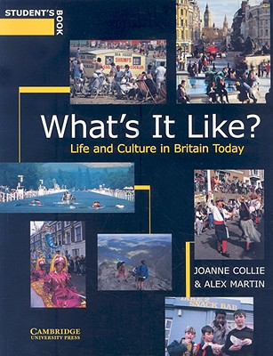 What's It Like?: Life and Culture in Britain Today - Collie, Joanne, and Martin, Alex