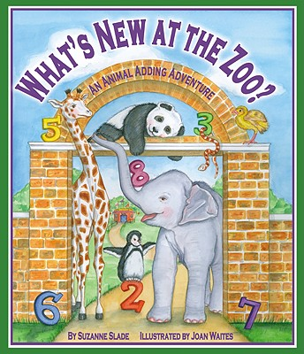 What's New at the Zoo?: An Animal Adding Adventure - Slade, Suzanne
