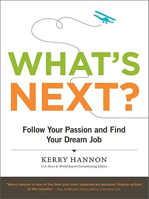 What's Next?: Follow Your Passion and Find Your Dream Job - Hannon, Kerry