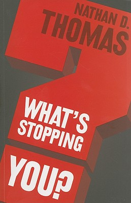 What's Stopping You? - Thomas, Nathan D