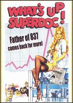 What's Up Superdoc - Derek Ford