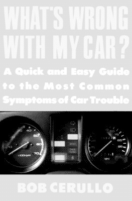 What's Wrong with My Car?: A Quick and Easy Guide to Most Common Symptoms of Car Trouble - Cerullo, Bob