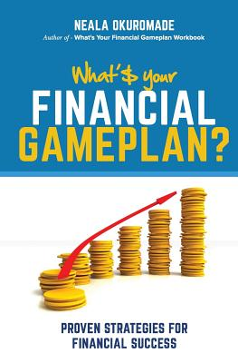 What's Your Financial Game Plan - Okuromade, Neala