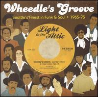 Wheedle's Groove: Seattle's Finest in Funk & Soul 1965-75 - Various Artists