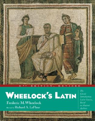 Wheelocks Latin - Wheelock, Frederic M.