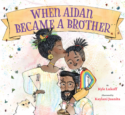 When Aidan Became a Brother - Lukoff, Kyle