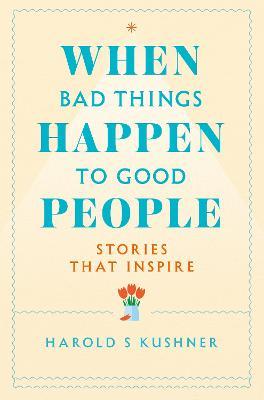 When Bad Things Happen to Good People - Kushner, Harold