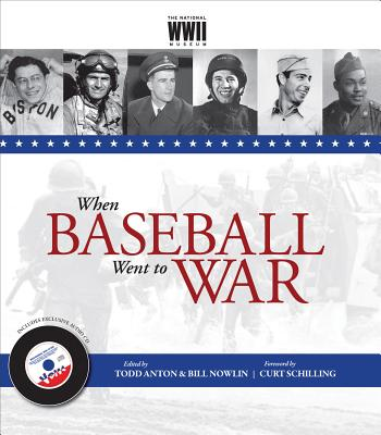 When Baseball Went to War - Anton, Todd (Editor), and Nowlin, Bill (Editor), and Schilling, Curt (Foreword by)