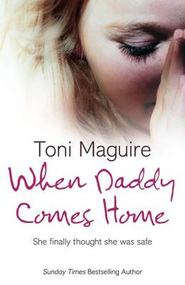When Daddy Comes Home - Maguire, Toni