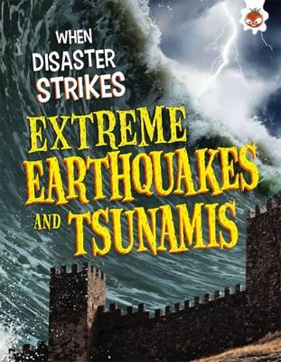 When Disaster Strikes - Extreme Earthquakes and Tsunamis - Farndon, John
