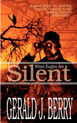 When Eagles Are Silent - Berry, Gerald J