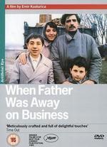 When Father Was Away on Business - Emir Kusturica