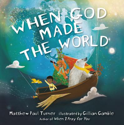 When God Made the World - Turner, Matthew Paul