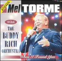 When I Found You - Mel Tormé & the Buddy Rich Orchestra