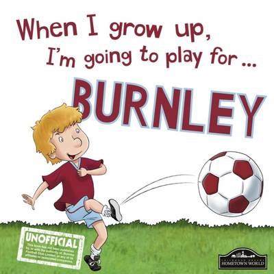 When I Grow I'm Going to Play for Burnley - Cary, Gemma