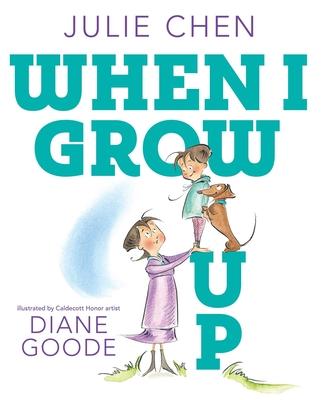 When I Grow Up - Chen, Julie
