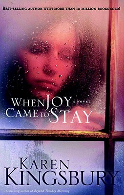 When Joy Came to Stay - Kingsbury, Karen