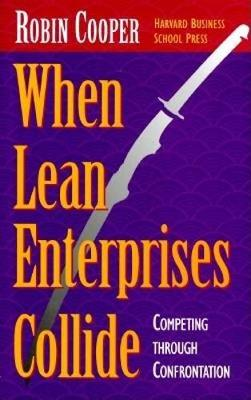 When Lean Enterprises Collide: Using Brain Science to Get the Best from Your People - Cooper, Robin