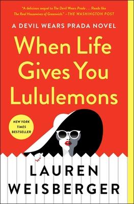 When Life Gives You Lululemons - Weisberger, Lauren