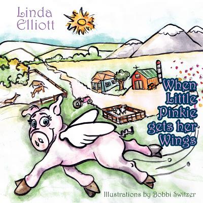 When Little Pinkie Gets Her Wings - Elliott, Linda