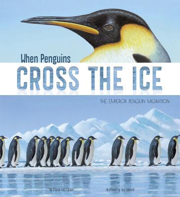 When Penguins Cross the Ice: The Emperor Penguin Migration - Cooper, Sharon Katz