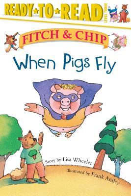 When Pigs Fly - Wheeler, Lisa