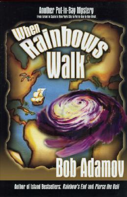 When Rainbows Walk - Adamov, Bob