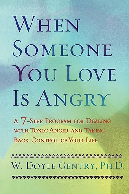 When Someone You Love Is Angry - Gentry, W Doyle, Ph.D.