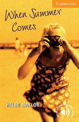 When Summer Comes Level 4 - Naylor, Helen, and Prowse, Philip (Editor), and Cambridge University Press (Creator)