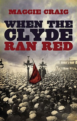 When the Clyde Ran Red - Craig, Maggie