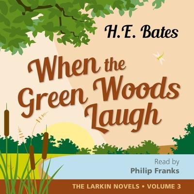 When the green woods laugh - Bates, H. E.