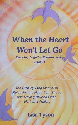 When the Heart Won't Let Go - Tyson, Lisa