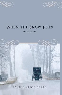 When the Snow Flies - Eakes, Laurie Alice