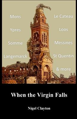 When the Virgin Falls - Clayton, Nigel Brian James