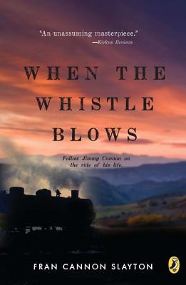 When the Whistle Blows - Slayton, Fran