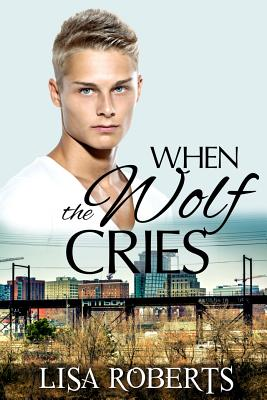 When the Wolf Cries - Roberts, Lisa