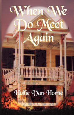 When We Do Meet Again - Van Horne, Hollie