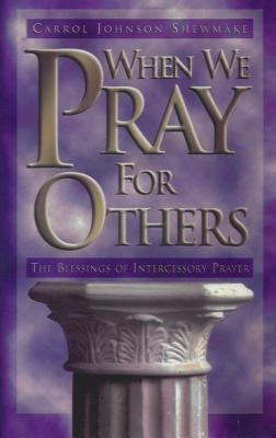When We Pray for Others - Shewmake, Carrol Johnson