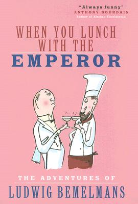 When You Lunch with the Emperor - Bemelmans, Ludwig
