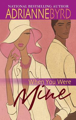 When You Were Mine - Byrd, Adrianne