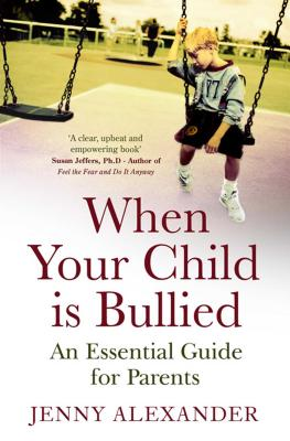 When Your Child Is Bullied: An Essential Guide for Parents - Alexander, Jenny