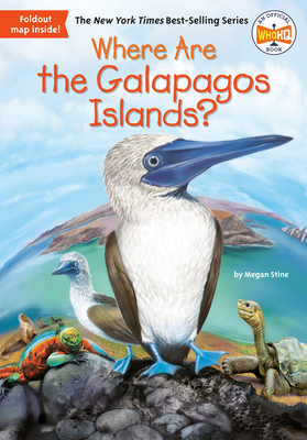 Where Are the Galapagos Islands? - Stine, Megan, and Who Hq