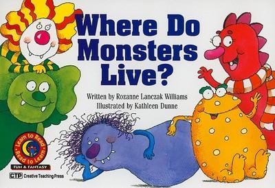 Where Do Monsters Live? - Williams, Rozanne Lanczak